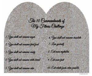 rules of the fitness challenge (The 10 Commandments)